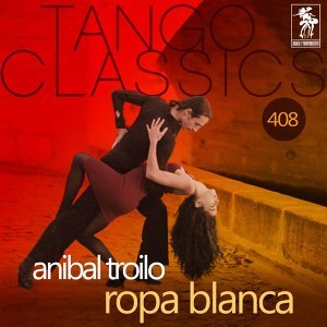Ropa blanca (Historical Recordings) - Historical Recordings