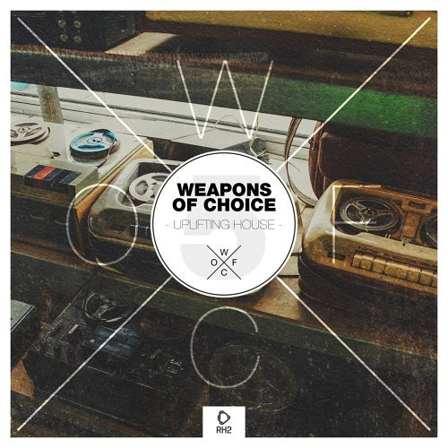Weapons of Choice - Uplifting House #5