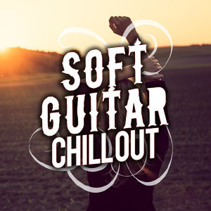 Soft Guitar Chill Out