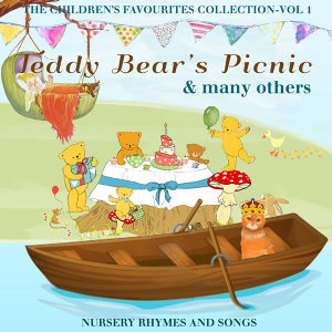 The Children's Favourite Collection Vol 1 - Teddy Bear's Picnic and Many Others - Nursery Rhymes and Songs