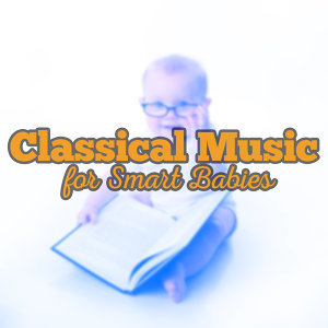Clasical Music for Smart Babies
