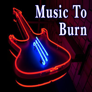 Music to Burn