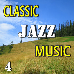 Classic Jazz Music, Vol. 4 (Special Edition)