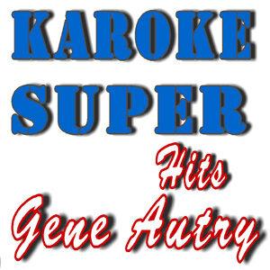 Karaoke Super Hits: Gene Autry