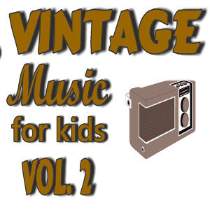 Vintage Music for Kids, Vol. 2