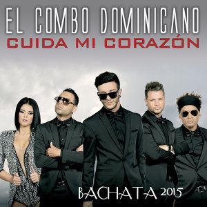 Cuida Mi Corazón. Bachata 2015 - Single