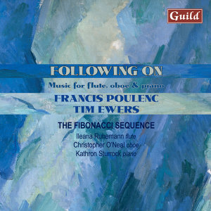 Poulenc: Sonata for Oboe and Piano, Mélancolie, Sonata for Flute and Piano - Ewers: Flautando, Chimborazo, Kite, Rainy Days and Holidays