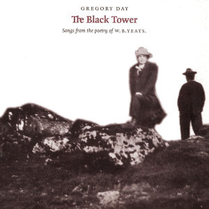 The Black Tower (Songs from the Poetry of W.B.Yeats)