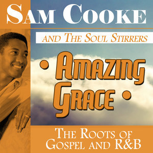 Amazing Grace: The Roots of Gospel and R&B
