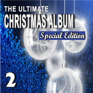 The Ultimate Christmas Album, Vol. 2 (Special Edition)