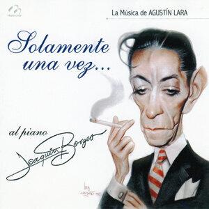 Solamente una Vez (La Música de Agustín Lara)