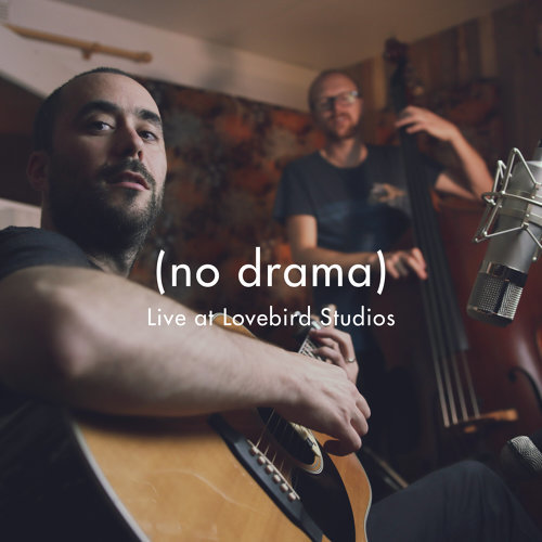 No Drama - Live at Lovebird Studios