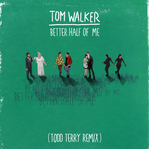 Better Half of Me - Todd Terry Remix