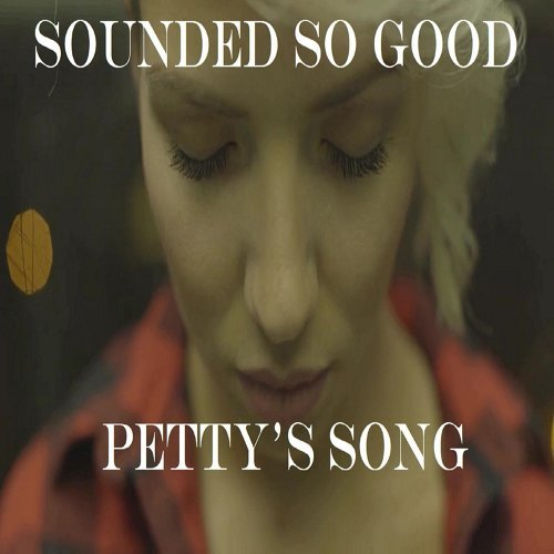 Sounded So Good / Petty's Song