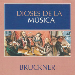 Dioses de la Música - Bruckner