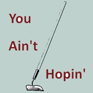 You Ain't Hopin'