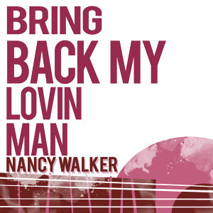 Bring Back My Lovin' Man