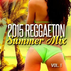 2015 Reggaeton Summer Mix