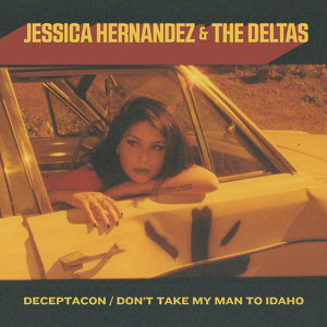 Deceptacon / Don't Take My Man to Idaho - Single