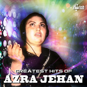 Greatest Hits of Azra Jehan