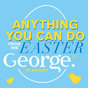 "Anything You Can Do (From The ""Easter at George"" T.V. Advert)"