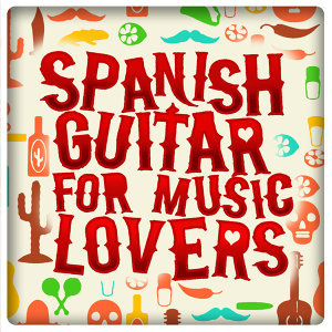 Spanish Guitar for Music Lovers