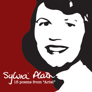 "Sylvia Plath, 15 Poems from ""Ariel"""