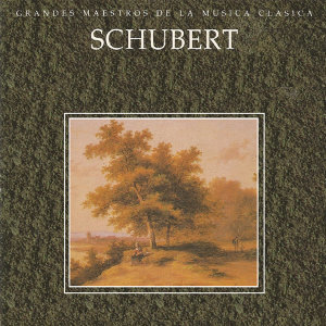 Grandes Maestros de la Musica Clasica - Schubert