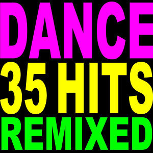 35 Dance Hits Remixed