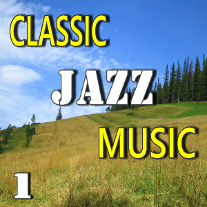 Classic Jazz Music, Vol. 1 (Special Edition)