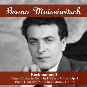 Rachmaninoff: Piano Concerto No. 1 In F Sharp Minor, Op. 1 - Piano Concerto No. 2 In C Minor, Op. 18