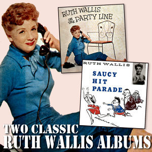 Ruth Wallis on the Party Line / Saucy Hit Parade