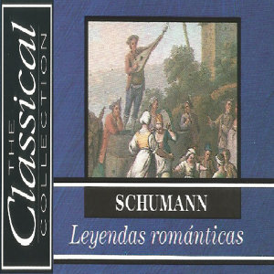 The Classical Collection - Schumann - Leyendas Románticas