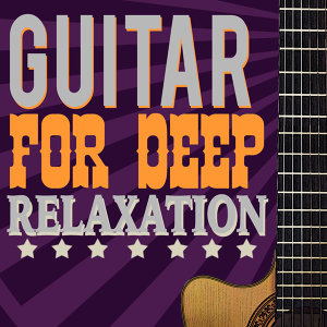 Guitar for Deep Relaxation