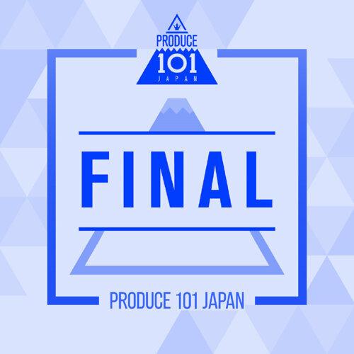 PRODUCE 101 JAPAN - FINAL