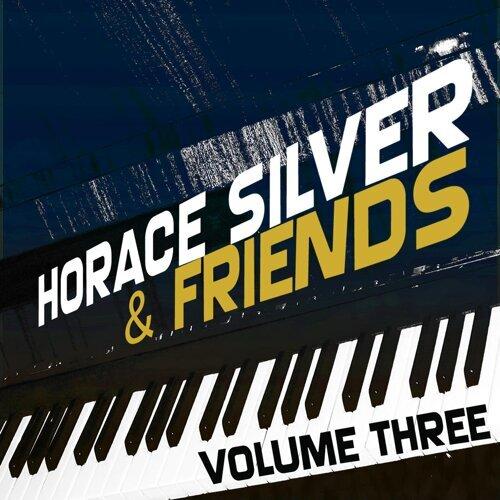 Horace Silver & Friends, Vol. 3