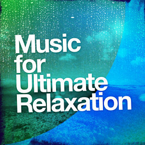 Music for Ultimate Relaxation