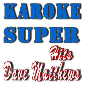 Karaoke Super Hits: Dave Matthews