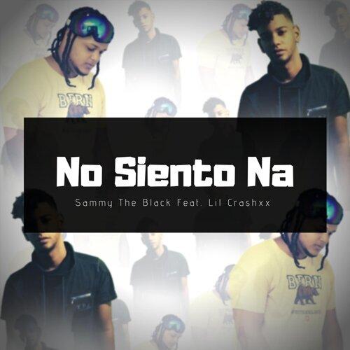 No Siento Na (feat. Lil Crashxx)