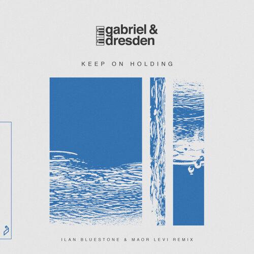 Keep On Holding (ilan Bluestone & Maor Levi Remix)