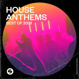 House Anthems: Best of 2019 - Presented by Spinnin' Records