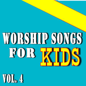 Worship Songs for Kids, Vol. 4 (Special Edition)