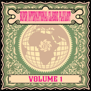 Super International Classic Playlist, Vol. 1