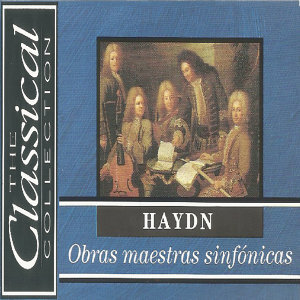 The Classical Collection - Haydn - Obras maestras sinfónicas