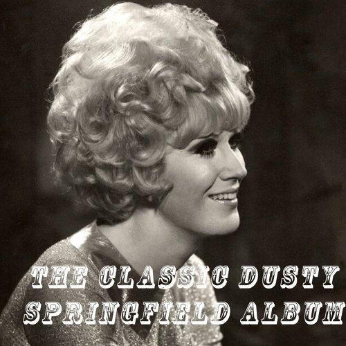 The Classic Dusty Springfield Album
