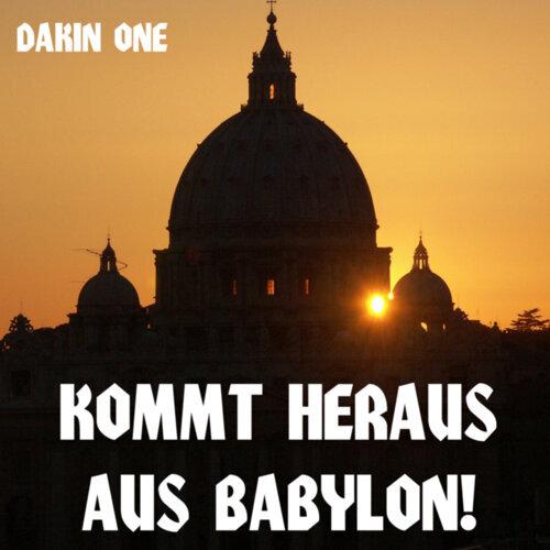 Kommt Heraus Aus Babylon!