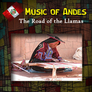 Music Of Andes - The Road Of The Llamas