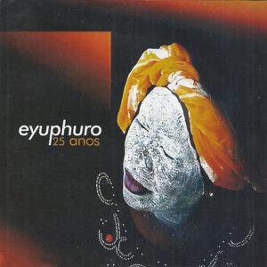 Eyuphuro - 25 Anos