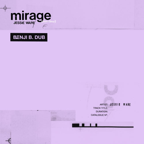 Mirage (Don't Stop) - Benji B. Dub