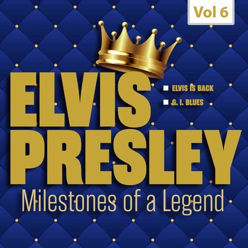 Milestones of a Legend - Elvis Presley, Vol. 6